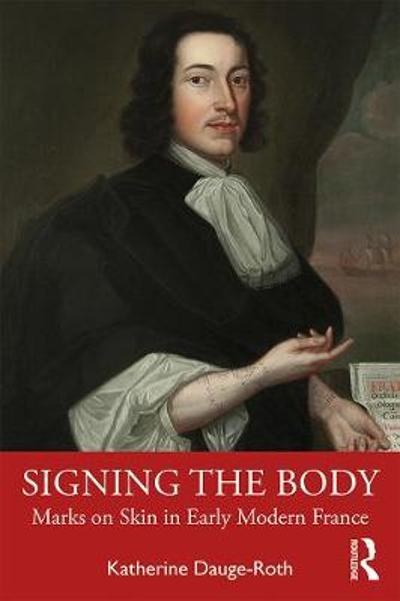 Signing the Body - Katherine Dauge-Roth