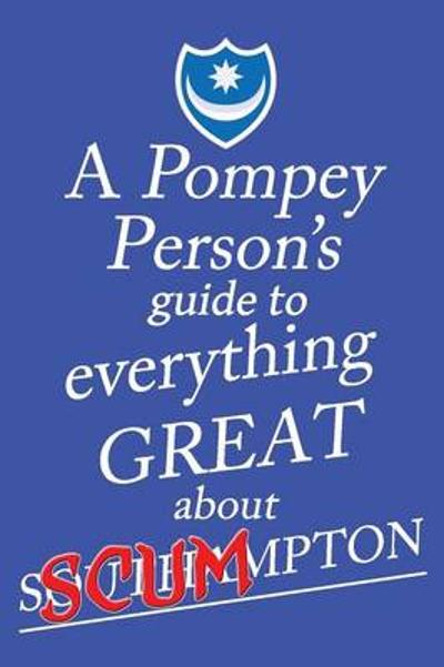 A Pompey Person's Guide to Everything Great About Southampton - Jon O'Pompi