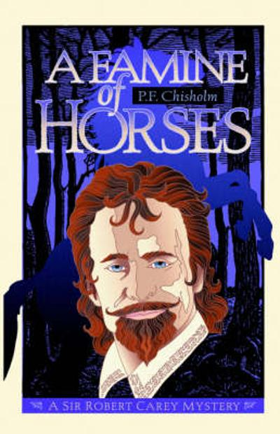 A Famine of Horses - P. F. Chisholm