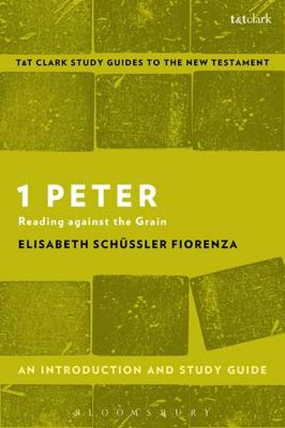 1 Peter: An Introduction and Study Guide - Elisabeth Schussler Fiorenza