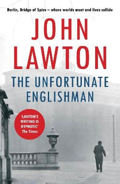 The Unfortunate Englishman - John Lawton