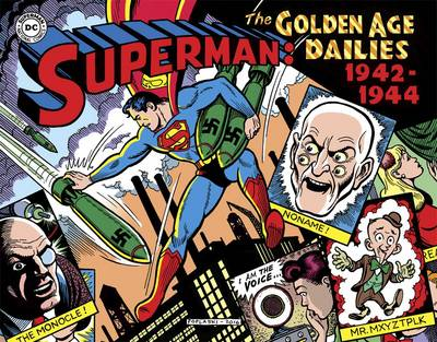 Superman The Golden Age Newspaper Dailies 1942-1944 - Whitney Ellsworth
