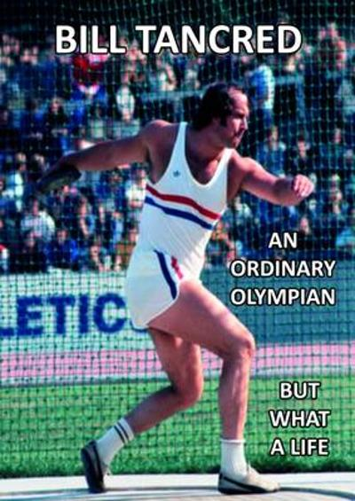 An Ordinary Olympian - Bill Tancred