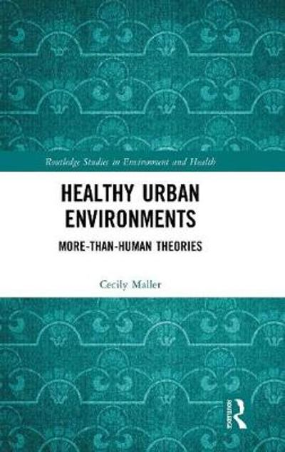 Healthy Urban Environments - Cecily Maller