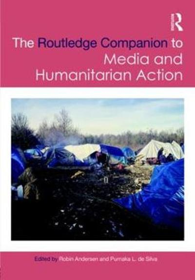 Routledge Companion to Media and Humanitarian Action - Robin Andersen