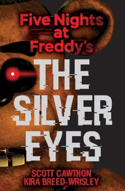 Five Nights at Freddy's: The Silver Eyes - Scott Cawthon