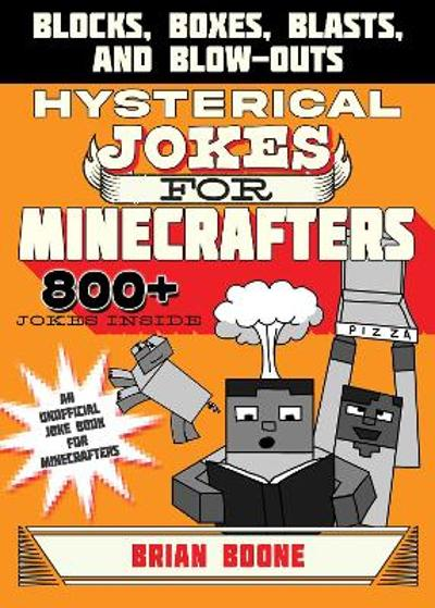 Hysterical Jokes for Minecrafters - Brian Boone