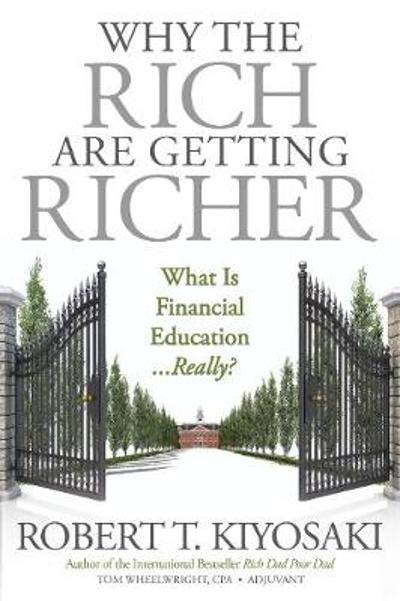 Why the Rich Are Getting Richer - Robert T. Kiyosaki