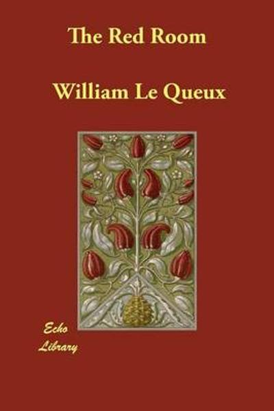 The Red Room - William, Le Queux