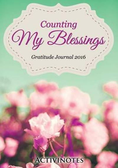 Counting My Blessings Gratitude Journal 2016 - Activinotes