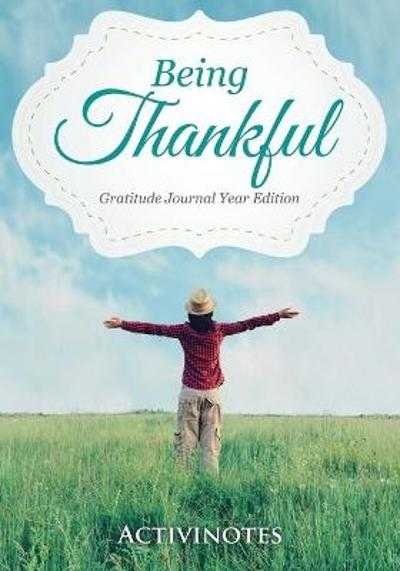 Being Thankful Gratitude Journal Year Edition - Activinotes