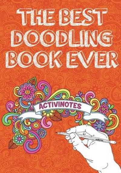 The Best Doodling Book Ever - Activinotes