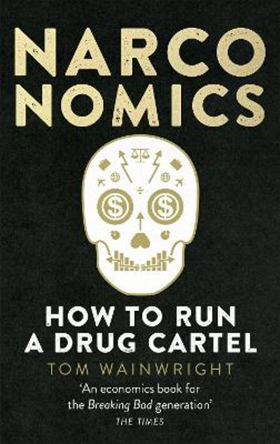 Narconomics - Tom Wainwright