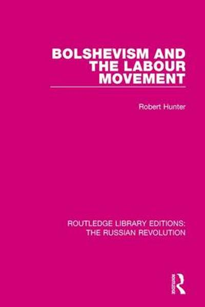 Bolshevism and the Labour Movement - Robert Hunter