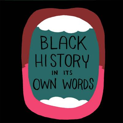 Black History in Its Own Words - Ron Wimberly