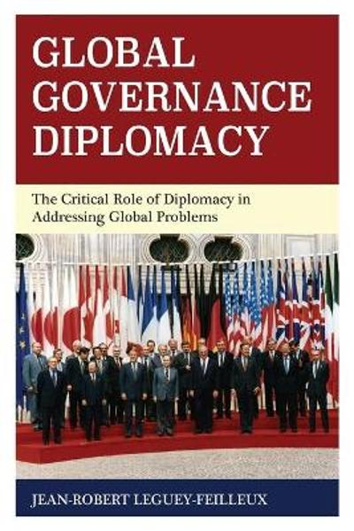 Global Governance Diplomacy - Jean-Robert Leguey-Feilleux