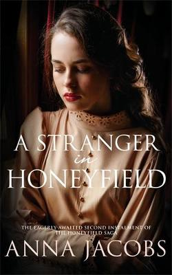 A Stranger In Honeyfield (Honeyfield 2) - Anna Jacobs