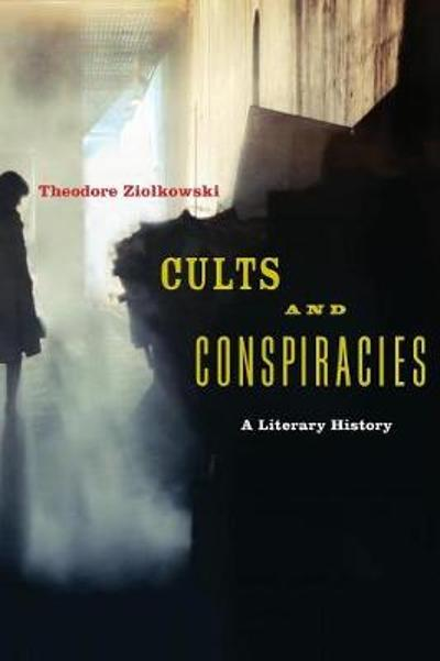Cults and Conspiracies - Theodore Ziolkowski