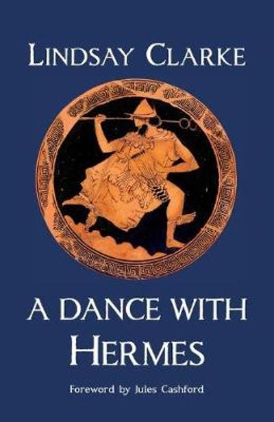 A Dance with Hermes - Lindsay Clarke