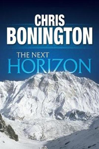 The Next Horizon - Sir Chris Bonington