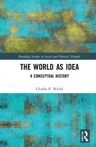 The Rationalization of the World? - Charles Webel