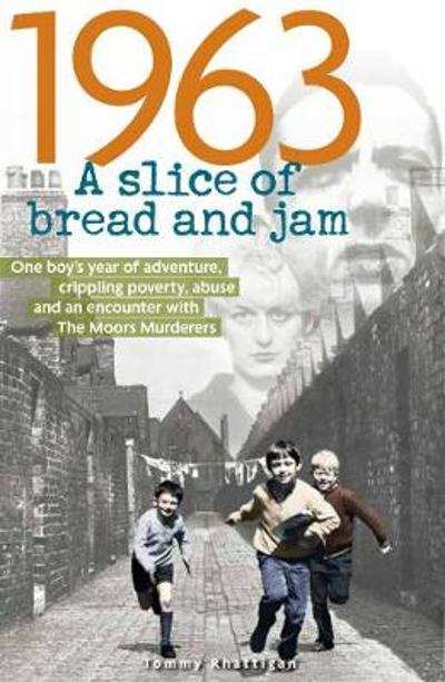 1963: A Slice of Bread and Jam - Tommy Rhattigan