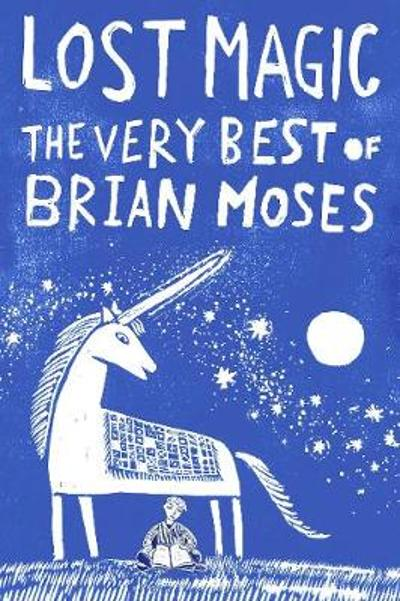Lost Magic: The Very Best of Brian Moses - Brian Moses