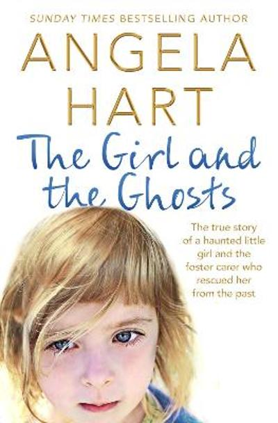 The Girl and the Ghosts - Angela Hart