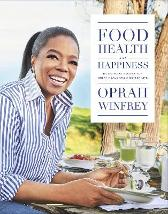 Food, Health and Happiness - Oprah Winfrey