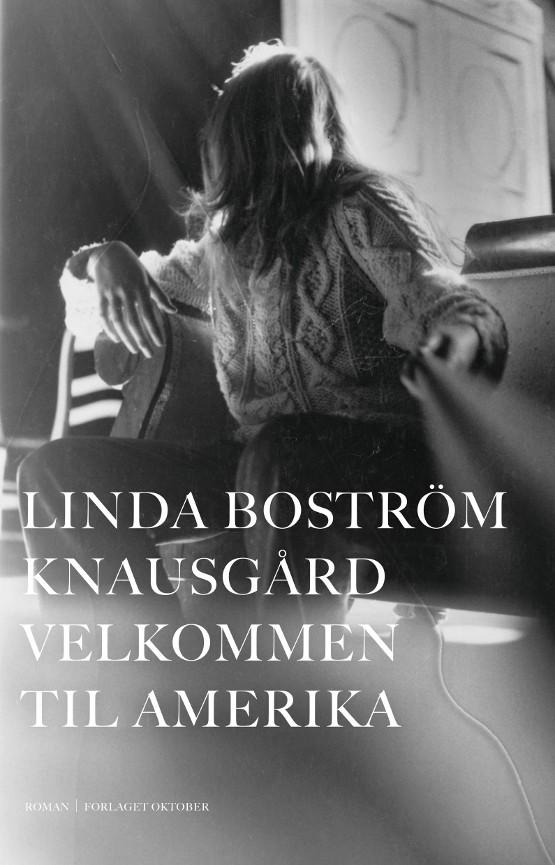 Velkommen til Amerika -        Linda Boström Knausgård            Monica Aasprong