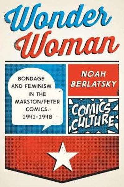 Wonder Woman - Noah Berlatsky