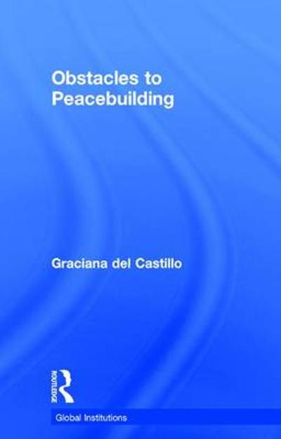 Obstacles to Peacebuilding - Graciana del Castillo