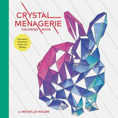 Crystal Menagerie Coloring Book - Michelle Waldie