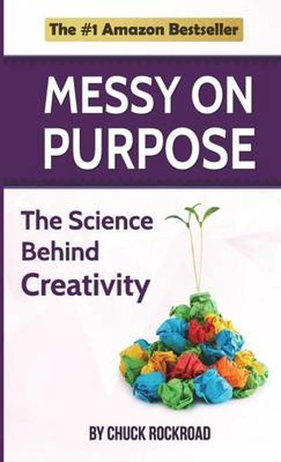 Messy on Purpose - Chuck Rockroad