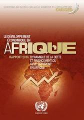 Le Developpement Economique en Afrique Rapport 2016 - United Nations Conference on Trade and Development