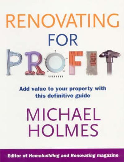 Renovating For Profit - Michael Holmes