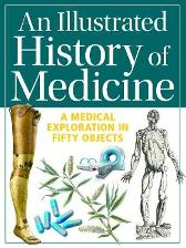 An Illustrated History of Medicine - Gill Paul