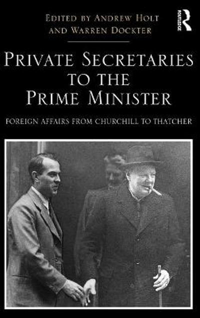 Private Secretaries to the Prime Minister - Andrew Holt