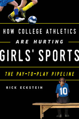 How College Athletics Are Hurting Girls' Sports - Rick Eckstein