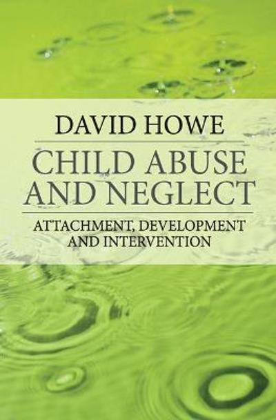 Child Abuse and Neglect - David Howe