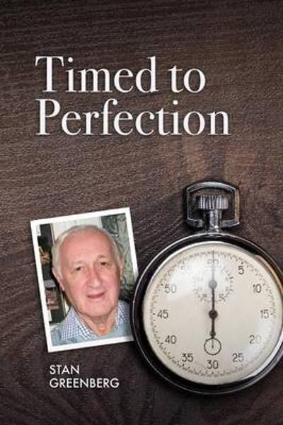 Timed to Perfection - Stan Greenberg