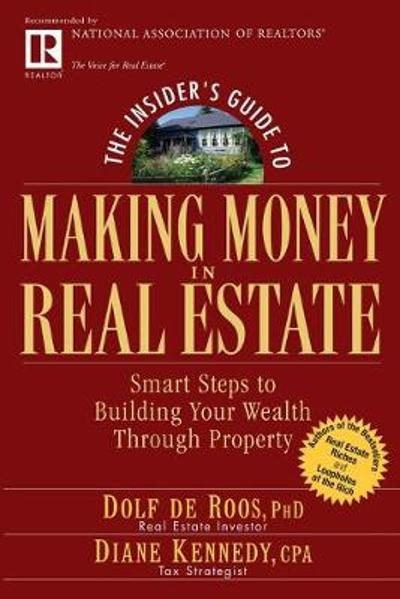The Insider's Guide to Making Money in Real Estate - Dolf de Roos