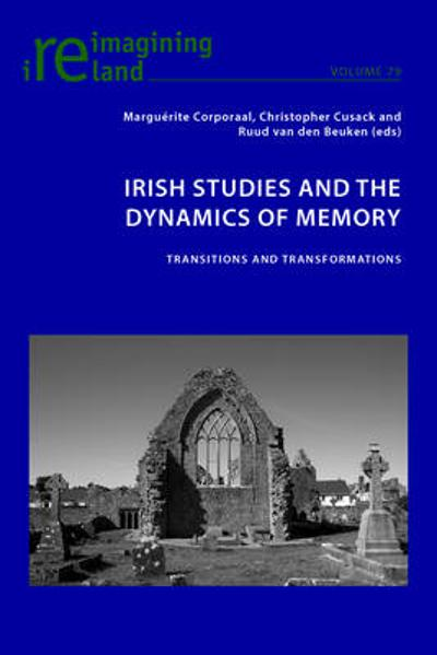 Irish Studies and the Dynamics of Memory - Marguerite Corporaal