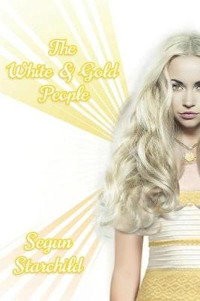 The White and Gold People - Segun Starchild