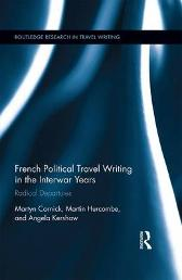 French Political Travel Writing in the Interwar Years - Martyn Cornick Martin Hurcombe Angela Kershaw