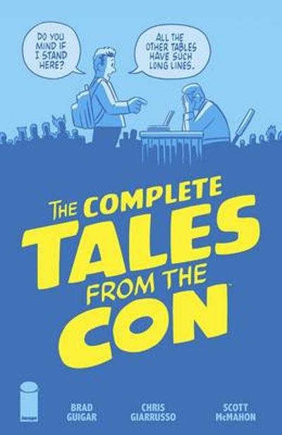 The Complete Tales From the Con - Brad Guigar