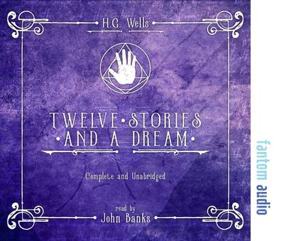 Twelve Stories and a Dream - H. G. Wells