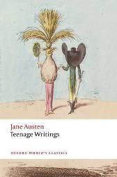 Teenage Writings - Jane Austen Kathryn Sutherland Freya Johnston