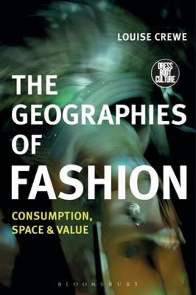 The Geographies of Fashion - Louise Crewe