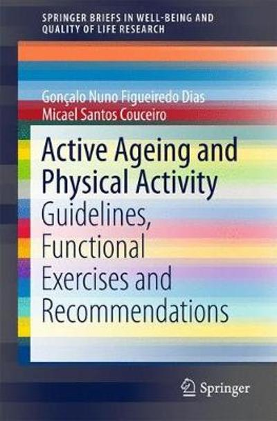 Active Ageing and Physical Activity - Goncalo Nuno Figueiredo Dias